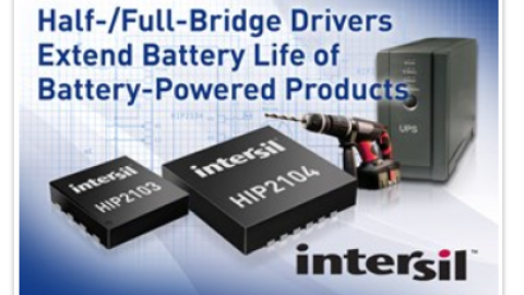 Intersil – Introduces Industry's First Half- and Full-Bridge Drivers Designed to Extend Battery and Product Life of Multi-Cell Lithium Ion Battery-Powered Products
