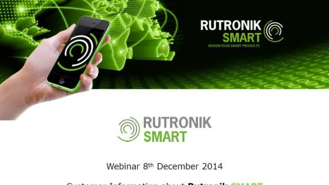 Rutronik Smart Customer Information Webinar 8th Dec 2014