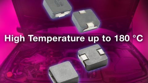 New Automotive-Grade Low-Profile, High-Current Inductor Offers Continuous High-Temperature Operation to +180 °C in 4040 Case Size