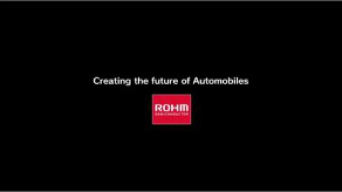 ROHM – Creating the future of Automobiles – Powered by ROHM