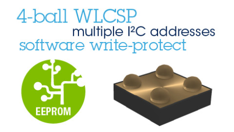 Serial EEPROM in 4-ball WLSCP designed for tiny camera modules