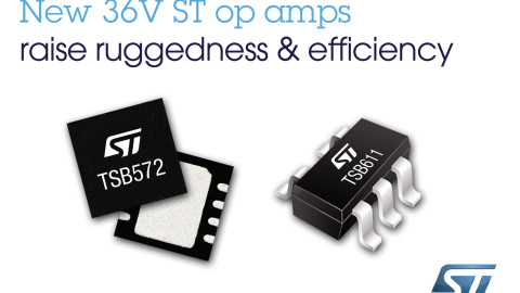 STMicroelectronics – New 36V Op-Amps – Raise ruggedness & efficiency