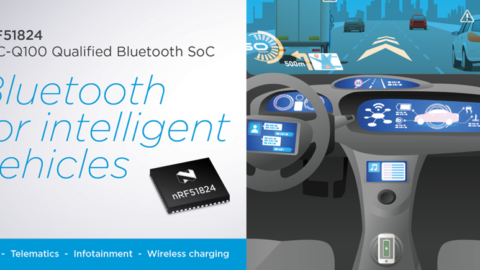 AEC-Q100 qualified Nordic Semiconductor nRF51824 available for intelligent connected vehicle applications