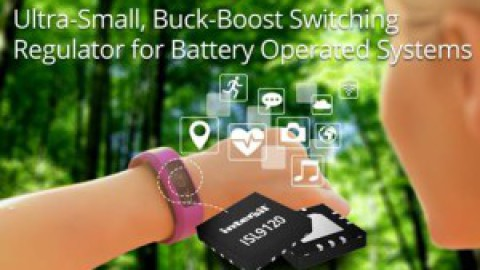 Intersil – ISL9120 – High Efficiency Buck-Boost Regulator for Wearables, Low Power Devices & Other Broad Market Applications