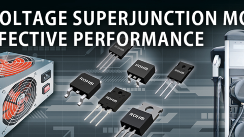 ROHM – High Voltage Superjunction Mosfets